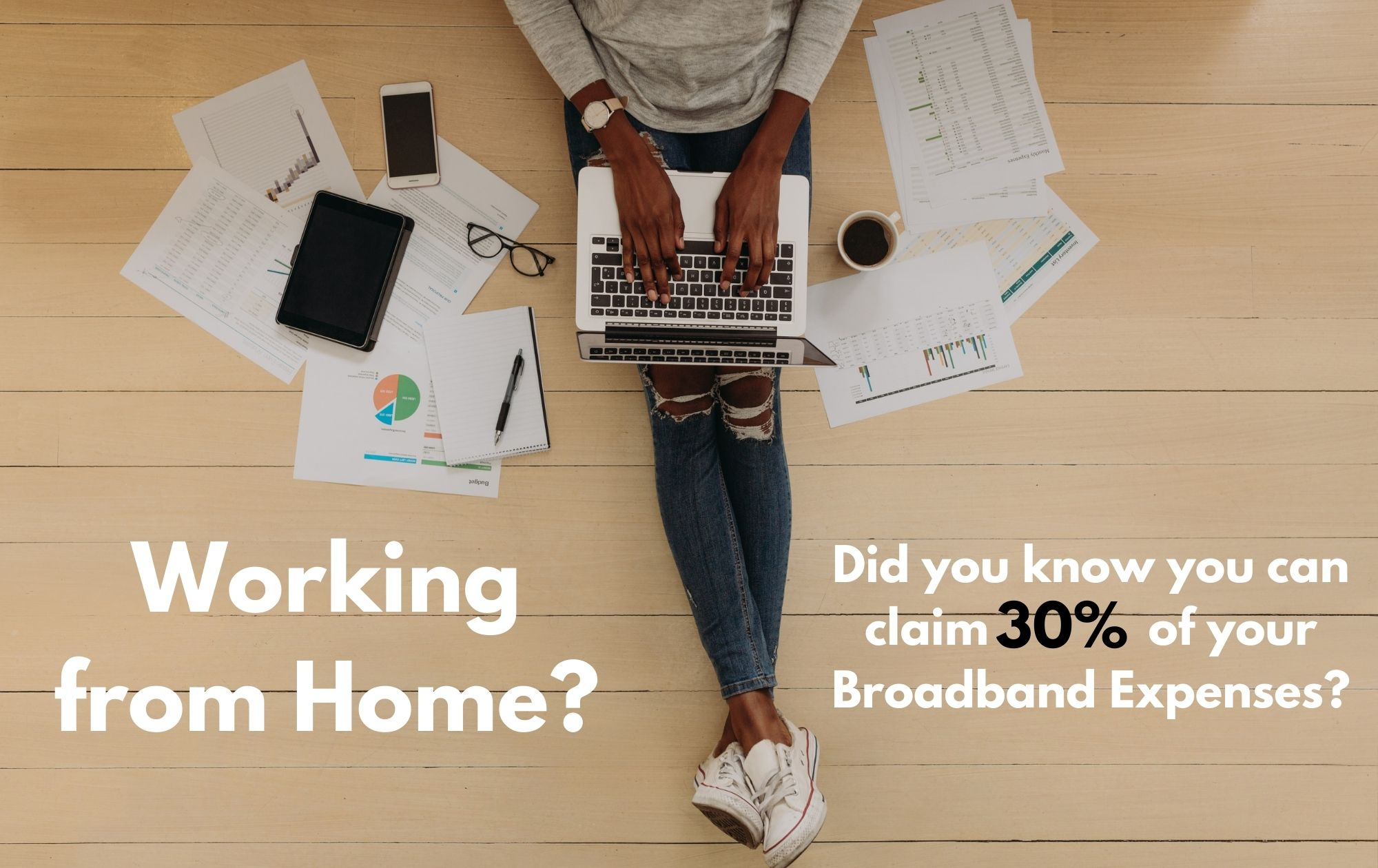Working from Home? Did You Know you Can claim 30% of your Broadband Expenses?